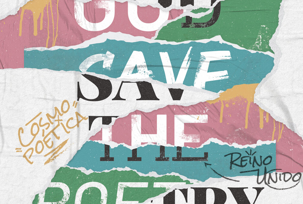 Cosmopoética 16. God save the poetry